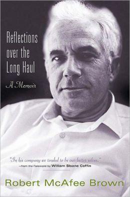 Reflections over the Long Haul: A Memoir