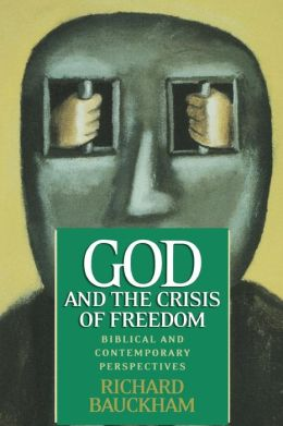 God And The Crisis Of Freedom