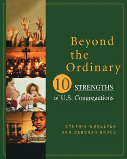 Beyond the Ordinary: Ten Strengths of U.S. Congregations