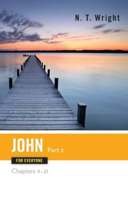 John for Everyone, Part 2: Chapters 11-21