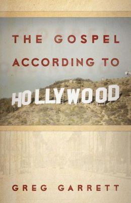 Gospel According To Hollywood