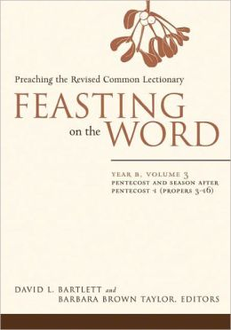 Feasting on the Word, Year B, Volume 3: Preaching the Revised Common Lectionary