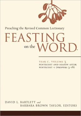 Feasting on the Word: Year C, Vol. 3, Pentecost and Season After Pentecost 1 (Propers 3-16)