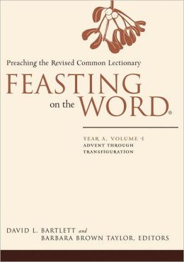 Feasting on the Word: Year A: Advent through Transfiguration