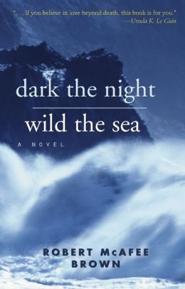 Dark the Night Wild the Sea