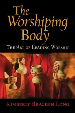 Worshiping Body: The Art of Leading Worship