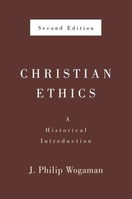Christian Ethics, Second Edition: A Historical Introduction