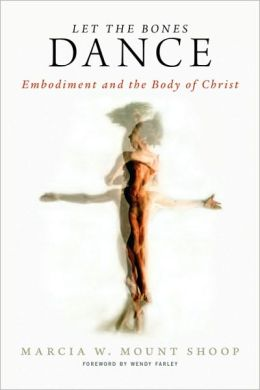 Let the Bones Dance: Embodiment and the Body of Christ