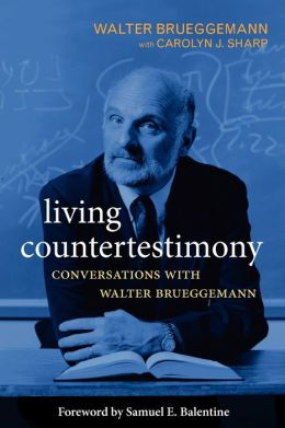 Living Countertestimony: Conversations with Walter Brueggemann