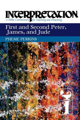 First and Second Peter, James, and Jude: Interpretation: A Bible Commentary for Teaching and Preaching