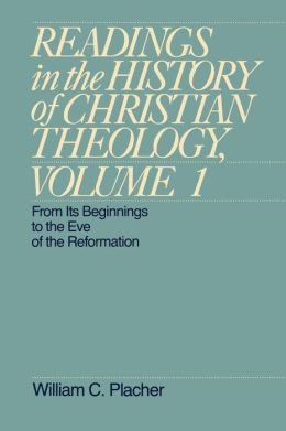 Readings In The History Of Christian Theology, Volume 1