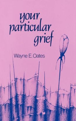 Your Particular Grief