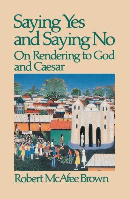 Saying Yes and Saying No: On Rendering to God and Caesar