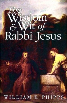 Wisdom And Wit Of Rabbi Jesus