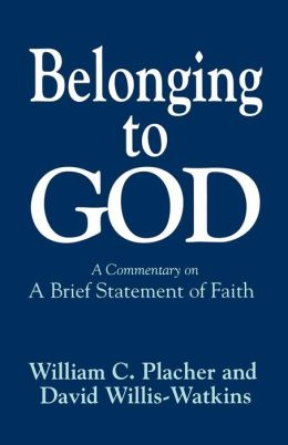 Belonging to God: A Commentary on a Brief Statement of Faith