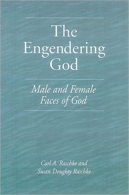 The Engendering God
