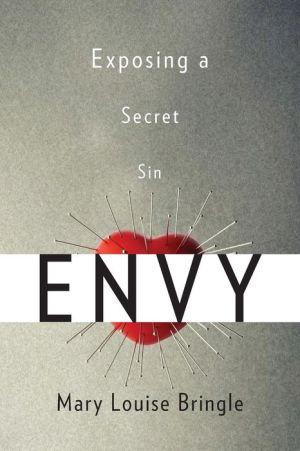 Envy: Exposing a Secret Sin