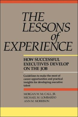 Lessons of Experience: How Successful Executives Develop on the Job
