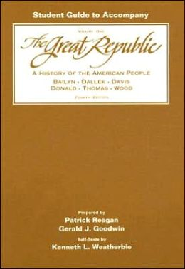 Student Guide to Accompany the Great Republic: A History of the American People
