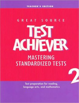Test Achievers Mastering Standardized Tests, Grade 2, Teacher's Edition: Test Preparation for Reading, Language Arts, and Mathematics