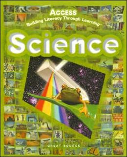 Great Source ACCESS Science: Student Edition Grades 6 - 8 2005