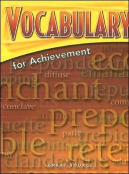 Great Source Vocabulary for Achievement: Student Edition Grade 12 Sixth Course 2006