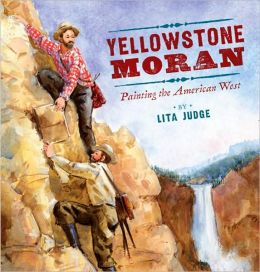 Yellowstone Moran: Painting the American West