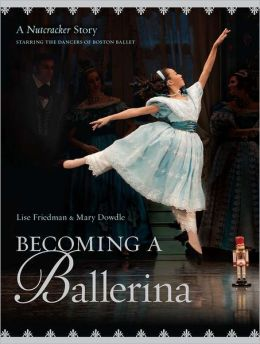 Becoming a Ballerina: A Nutcracker Story