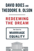 Book Cover Image. Title: Redeeming the Dream:  The Case for Marriage Equality, Author: David Boies