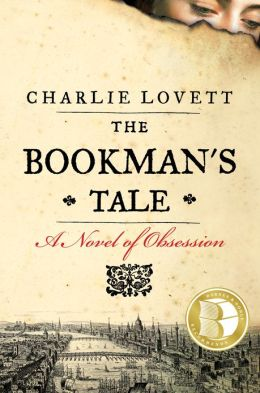 The Bookman's Tale: A Novel of Obsession (B&N Recommends Edition)