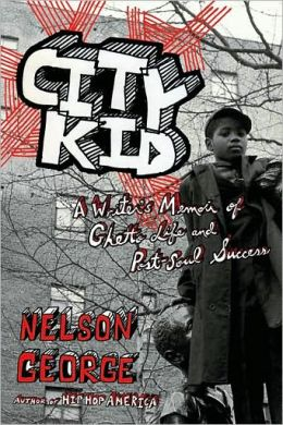 City Kid: A Writer's Memoir of Ghetto Life and Post-Soul Success