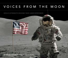 Voices from the Moon: Apollo Astronauts Describe Their Lunar Experiences