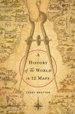 Book Cover Image. Title: A History of the World in 12 Maps, Author: Jerry Brotton