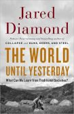 Book Cover Image. Title: The World Until Yesterday:  What Can We Learn from Traditional Societies?, Author: Jared Diamond
