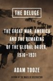 Book Cover Image. Title: The Deluge:  The Great War, America and the Remaking of the Global Order, 1916-1931, Author: Adam Tooze