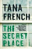 Book Cover Image. Title: The Secret Place (Dublin Murder Squad Series #5), Author: Tana French