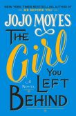 Book Cover Image. Title: The Girl You Left Behind, Author: Jojo Moyes