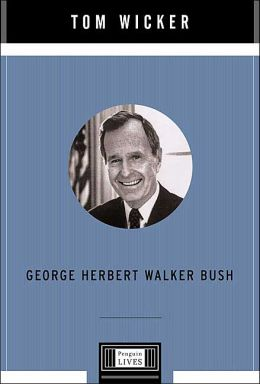 George Herbert Walker Bush: A Penguin Lives Biography