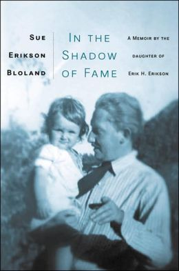 In the Shadow of Fame: A Memoir by the Daughter of Erik Erikson