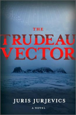 The Trudeau Vector: A Novel