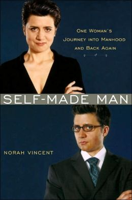 Self-Made Man: One Woman's Journey into Manhood and Back Again