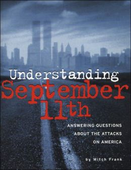 Understanding September 11th: The Right Questions about the Attacks on America