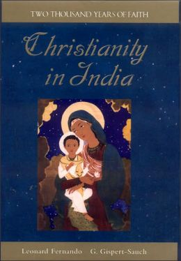 Christianity in India: Two Thousand Years of Faith: Two Thousand Years of Faith