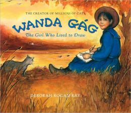 Wanda Gág: The Girl Who Lived to Draw
