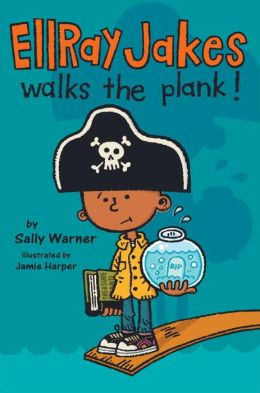 Ellray Jakes Walks the Plank (EllRay Jakes Series #3)