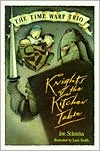 Knights of the Kitchen Table (The Time Warp Trio Series #1)