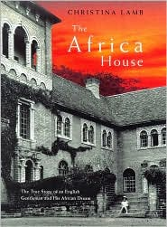 The Africa House: The True Story of an Englishman and His African Dream