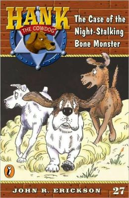 The Case of the Night-Stalking Bone Monster (Hank the Cowdog Series #27)