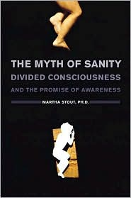 Myth of Sanity: Divided Consciousness and the Promise of Awareness