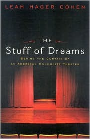 The Stuff of Dreams: Life Behind the Curtain of American Community Theater